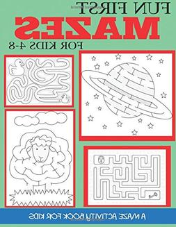 Fun First Mazes for Kids 4-8: A Maze Activity Book for Kids